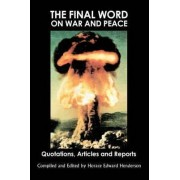 The Final Word on War and Peace by Horace Edward Henderson