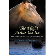 The Flight Across the Ice by Patricia Clough