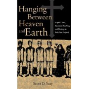 Hanging Between Heaven and Earth by Scott D. Seay