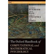 The Oxford Handbook of Computational and Mathematical Psychology by Jerome R. Busemeyer