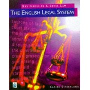 Key Issues in A-level Law: The English Legal System by Claire Strickland