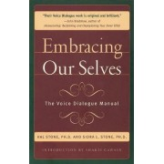 Embracing Our Selves by Hal Stone