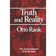 Truth and Reality by Otto Rank