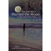 The Girl Who Married the Moon by Joseph Bruchac