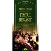 Timpul Regasit - Vol VI - In Cautarea Timpului Pierdut - Marcel Proust - Carte Legata