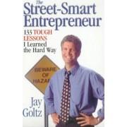 Street-Smart Entrepreneur by Jay Goltz