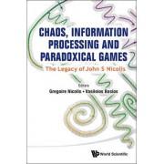 Chaos, Information Processing and Paradoxical Games by Vasileios Basios