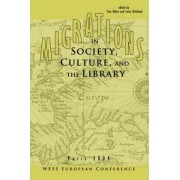 Migrations in Society, Culture, and the Library by Association of College and Research Libraries