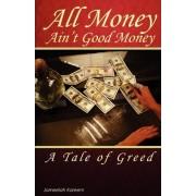 All Money Ain't Good Money by Jameelah Kareem