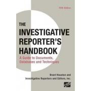 Investigative Reporter's Handbook by University Brant Houston
