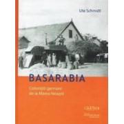 Basarabia. Colonistii Germani De La Marea Neagra - Ute Schmidt