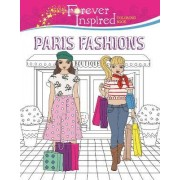 Forever Inspired Coloring Book: Paris Fashions by Karma Voce