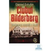 Clubul bilderberg - Daniel Estulin - Ed. Meteor Press