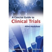 A Concise Guide to Clinical Trials by Allan Hackshaw