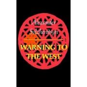 Warning to the West by Aleksandr Isaevich Solzhenitsyn