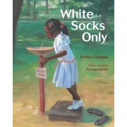 White Socks Only by E Coleman