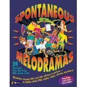 Spontaneous Melodramas by Doug Fields