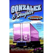 Gonzalez and Daughter Trucking Co. by Maria Amparo Escandon