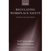 Regulating Workplace Safety by Neil Gunningham