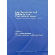 Law, Democracy and Solidarity in a Post-national Union by Erik Oddvar Eriksen