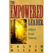 Empowered Leader 10 Keys to Servant L/Ship by C. Miller