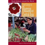 Food Culture in Russia and Central Asia by Glenn R. Mack