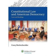 Constitutional Law and American Democracy with Access Code by Corey L Brettschneider