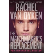 The Matchmaker's Replacement by Rachel Van Dyken