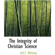 The Integrity of Christian Science by Adeline Dutton Whitney
