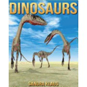Childrens Book: Amazing Facts & Pictures about Dinosaurs