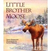 Little Brother Moose by James Kasperson