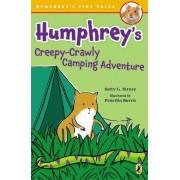 Humphrey's Creepy-Crawly Camping Adventure by Betty G Birney
