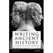 Writing Ancient History by Luke Pitcher