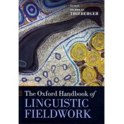 The Oxford Handbook of Linguistic Fieldwork by Department of Linguistics Nicholas Thieberger