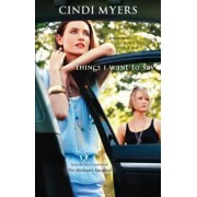 Things I Want to Say by Cindi Myers