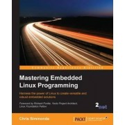 Mastering Embedded Linux Programming by Chris Simmonds