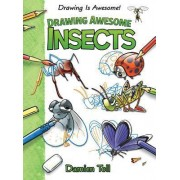 Drawing Awesome Insects by Damien Toll