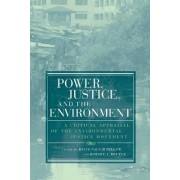 Power, Justice, and the Environment by David Naguib Pellow