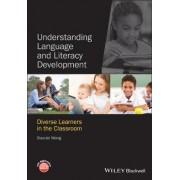 Understanding Language and Literacy Development by Xiao-Lei Wang