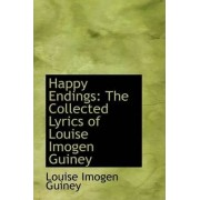 Happy Endings by Louise Imogen Guiney