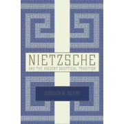Nietzsche and the Ancient Skeptical Tradition by Jessica N. Berry