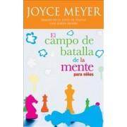 El Campo de Batalla de la Mente Para Ninos by Joyce Meyer