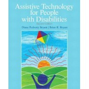 Assistive Technology for People with Disabilities by Diane P. Bryant