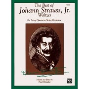 The Best of Johann Strauss, Jr. Waltzes (for String Quartet or String Orchestra) by Paul Paradise
