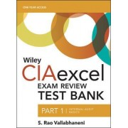 Wiley CIAexcel Exam Review 2016 Test Bank: Internal Audit Basics Part 1 by S. Rao Vallabhaneni