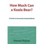 How Much Can a Koala Bear? by Pamela Thorne