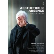Aesthetics of Absence by Heiner Goebbels