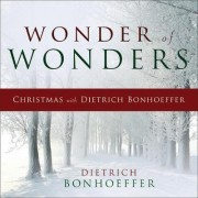 Wonder of Wonders by Dietrich Bonhoeffer