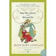 Betsy Was a Junior/Betsy and Joe by Maud Hart Lovelace