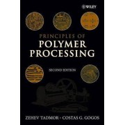 Principles of Polymer Processing by Zehev Tadmor